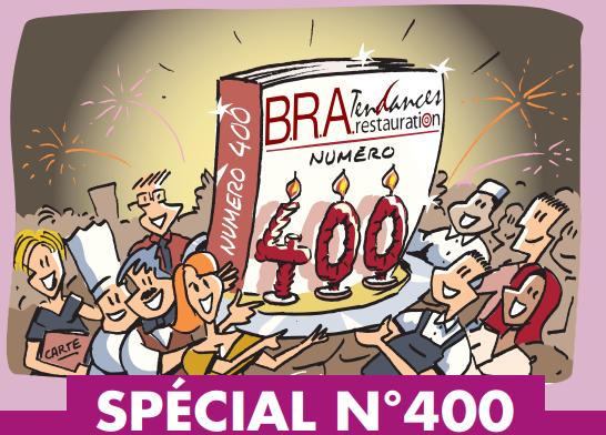 400e numéro pour le magazine B.R.A. Tendances Restauration ! (Illustration : Félé)