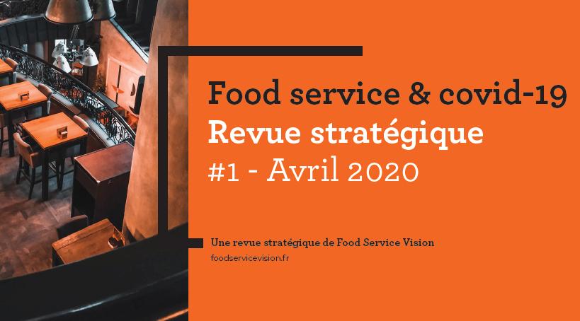 """Première """"Revue stratégique"""" de Food Service Vision sur le Covid-19."""