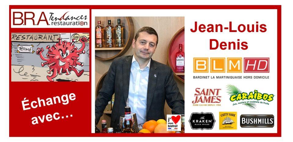 Jean-Louis Denis, directeur commercial Hors Domicile de BLM HD (Bardinet La Martiniquaise Hors Domicile).